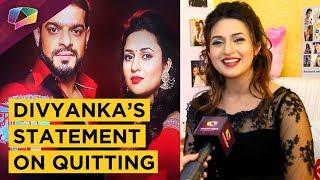 Divyanka Tripathi Dahiya Opens Up On QUITTING Yeh Hai Mohobatein | Star Plus