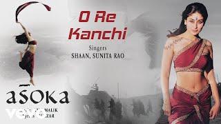 O Re Kanchi - Official Audio Song | Asoka | Anu Malik |Gulzar