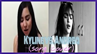 Andrea vs Kyline (Song Cover)