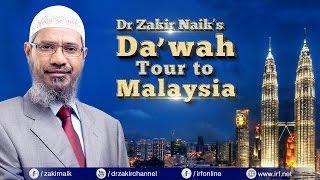 DR ZAKIR NAIK'S DA'WAH TOUR TO MALAYSIA