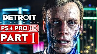 DETROIT BECOME HUMAN Gameplay Walkthrough Part 1 DEMO [1080p HD PS4 PRO] - No Commentary