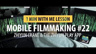 Zhiyun Crane & The Zhiyun Play App.... Programming Movements