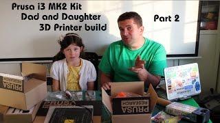 Prusa i3 MK2 3DPrinter - Dad and Daughter Kit build - Part2