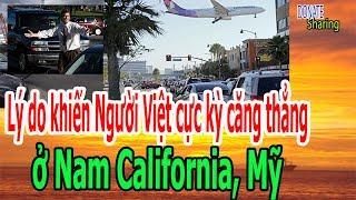 L,ý d,o khi,ế,n Người Việt c,ự,c k,ỳ c,ă,ng th,ẳ,ng ở Nam Cali,fornia, Mỹ - Donate Sharing