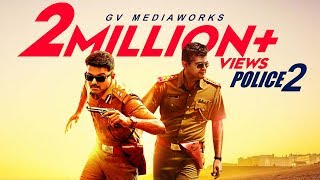 Police 2 | Ajith, Vijay, Arun Vijay, Aravind saamy | GV Prakash kumar
