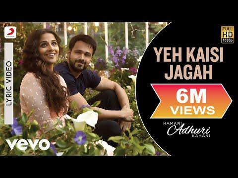 Xxx Mp4 Yeh Kaisi Jagah Lyric Video Hamari Adhuri Kahani Emraan Vidya 3gp Sex