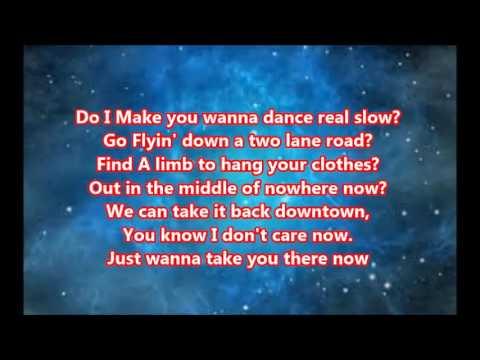 Do I make you wanna Lyrics Billy Currington