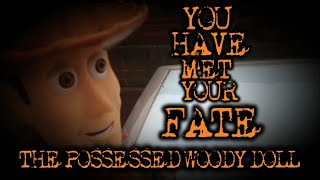 The Possessed Woody Doll