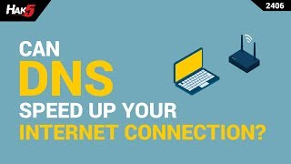 Can DNS speed up your Internet connection? - Hak5 2406