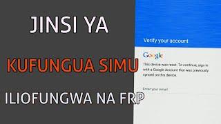 [MPYA, 2018]Fungua simu iliofungwa na FRP Kiurahisi (No root, No PC, na OTG)