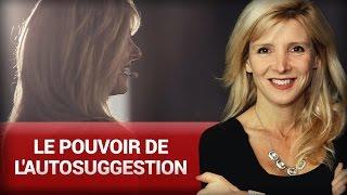 Le pouvoir de l'autosuggestion par Stéphanie Milot