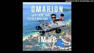Omarion - Im Up (feat. Kid Ink French Montana)