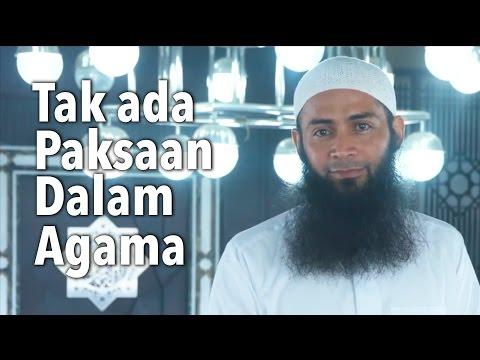 Tak ada Paksaan dalam Agama - Ustadz Dr. Syafiq Riza Basalamah, MA