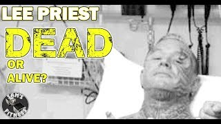 LEE PRIEST is he DEAD or Alive?