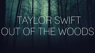 Taylor Swift Out Of The Woods Lyrics