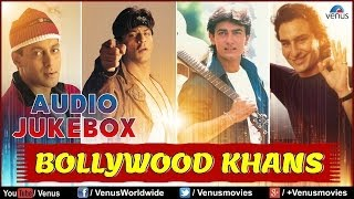 Bollywood Khans | Superhit Bollywood Songs | Audio Jukebox