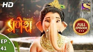 Vighnaharta Ganesh - विघ्नहर्ता गणेश - Ep 41 - Full Episode - 17th October, 2017