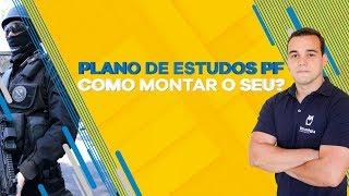 Plano de Estudos PF – Como montar o seu? - Prof. Luis Eduardo