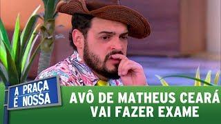 Avô de Matheus Ceará vai fazer exame   A Praça É Nossa (12/10/17)