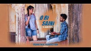 O Ri Sajni - Official Music Video ft. Ashu Patel