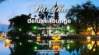 Buddha Deluxe Lounge - No.11 My Secret World, HD, 2017, mystic bar & buddha sounds