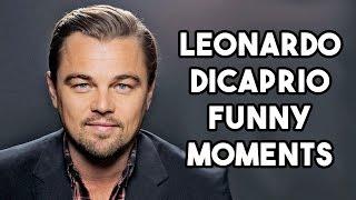 Leonardo DiCaprio Funny Moments