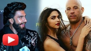 Ranveer Singh On Deepika Padukone Vin Diesel CHEMISTRY   xXx Return Of Xander Cage India Premiere