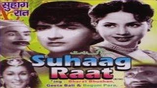 SUHAAG RAAT - Begum Para, Bharat Bhushan, Geeta Bali