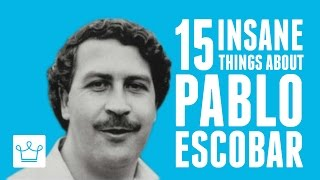 15 Insane Things You Didn't Know About Pablo Escobar