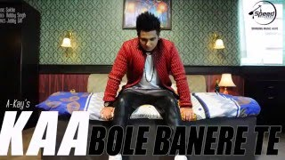 kaa bole banere te  Full video lyrics  A Kay  Latest punjabi song   YouTube