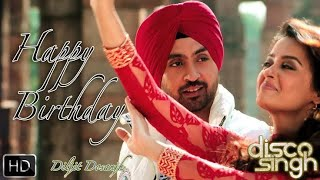 Happy birthday song by Diljit Dosanjh whatsapp status