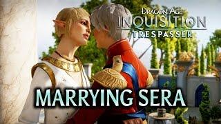 Dragon Age: Inquisition - Trespasser DLC - Getting married to Sera