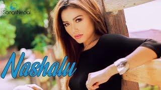 Nashalu - Sunil Magar Ft. Mala Limbu | New Nepali Pop Song 2016