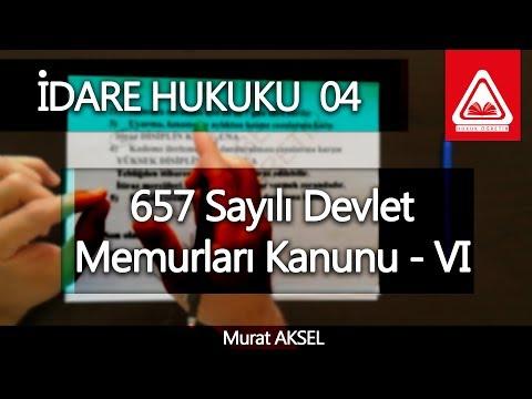 İDARE HUKUKU 04  - 657 Devlet Memurları Kanunu - VI   Murat AKSEL