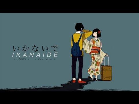 「いかないで」一 Sohta ft. Kaai Yuki
