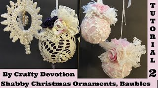 Diy 2, Pink Bauble Christmas ornament.  Shabby Chic Tutorial, no sew, fabric crafts,