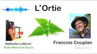 Ortie - Francois Couplan ( Radio Medecine Douce ) interview