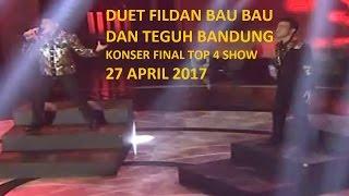 duet antara fildan bersama teguh badai fitnah konser final top 4 show 27 04 2017