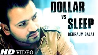 Dollar vs Sleep - Behraum Bajaj - Official Full Song - New Punjabi Songs 2015 | DS Dave