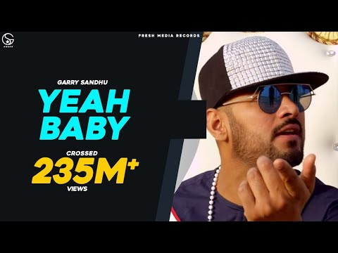 Yeah Baby Refix | Garry Sandhu | Full Video Song 2018 | Fresh Media Records