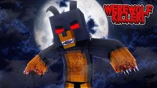 Minecraft THE WEREWOLF KILLER IS BORN!!
