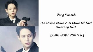 [ENG SUB/VOSTFR] Yang Yoseob - The Devine Move / A Move Of God (Hwarang OST)