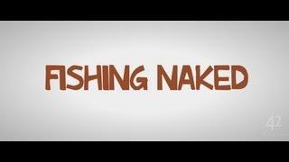 Download Fishing Naked Movie Trailer (#FishingNaked) 3Gp Mp4