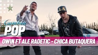 Owin ft Radetic     Chica butaquera (ex Owin y Jack)