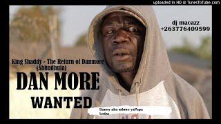 King Shaddy - (The Return Of Danmore) Danny aba nduwe yaPapa Lodza (official_audio) Produced by Tman