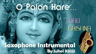 O palan Hare Nirgun O Nyare | Lagaan |Saxophone Instrumental | Suhel Khilji