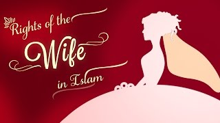 Rights of the wife in Islam | Dr Zakir Naik