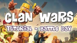 Clash Of Clans - Clans Wars Guide / Tutorial / WalkThrough - Battle Day - Part 2