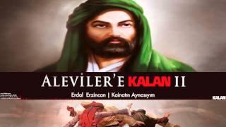 Erdal Erzincan - Kainatın Aynasıyım [ Aleviler'e Kalan II © 2015 Kalan Müzik ]
