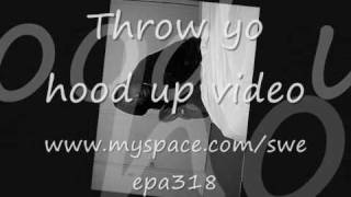 Throw Yo Hood Up Video.wmv